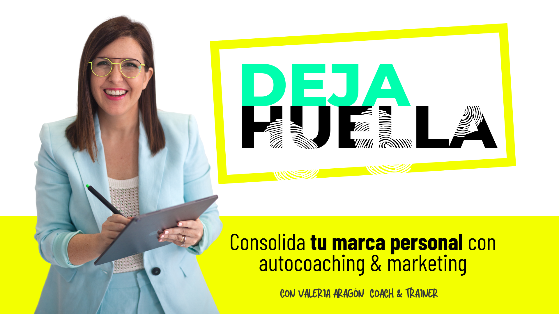 DEJA HUELLA: Consolida tu marca personal con autocoaching y marketing