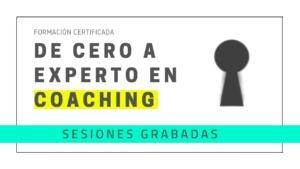 Clases grabadas | De cero a experto en coaching (edición marzo 2021)