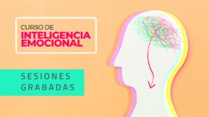Clases Grabadas | Curso de Inteligencia Emocional (edición octubre 2021)